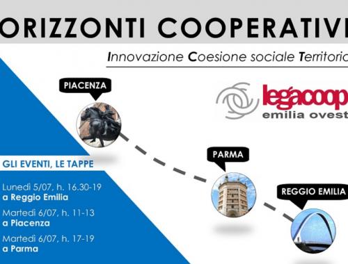 ORIZZONTI COOPERATIVI tre tappe per tre eventi a Reggio Emilia Parma Piacenza per parlare di Innovazione Coesione Sociale e Territorio