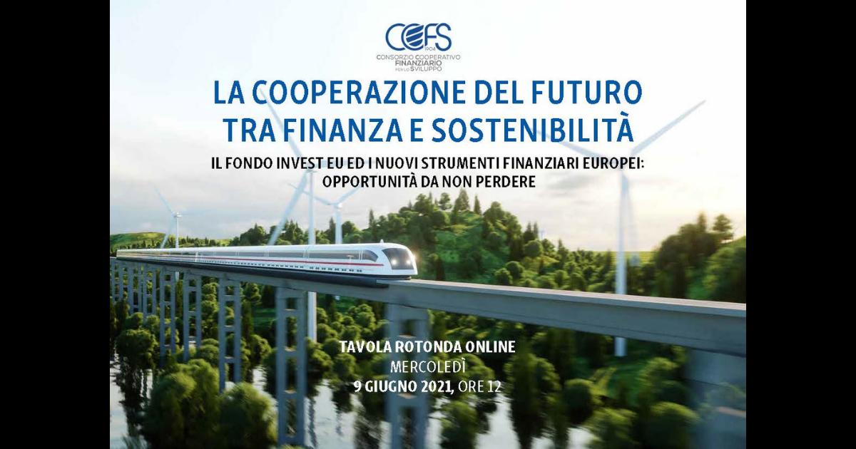 CCFS - La cooperazione del futuro tra finanza e sostenibilità. Il fondo InvestEU ed i nuovi strumenti finanziari europei: opportunità da non perdere