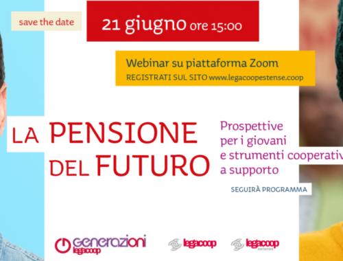 SAVE THE DATE La pensione del futuro il 21 giugno un webinar organizzato da Generazioni Estense