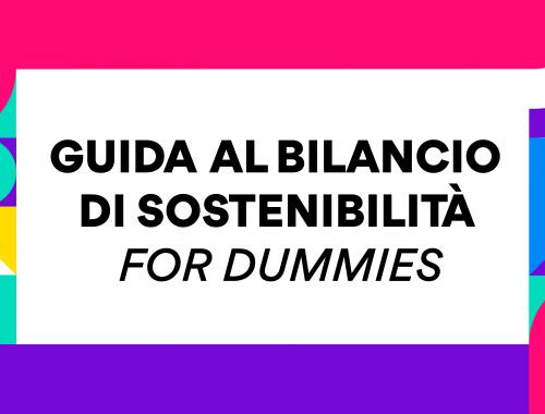 Guida al Bilancio di sostenibilità for dummies una guida agile per chi si avvicina al bilancio di sostenibilità