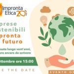 """Impronta Etica, l'evento """"Imprese sostenibili, impronta sul futuro"""" per celebrare il ventennale"""
